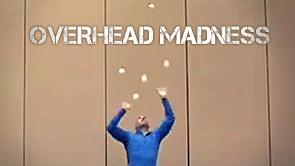Overhead Madness